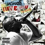 Jadakiss- I Love You (A Dedication to My Fans) [mixtape]