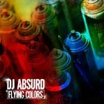DJ Absurd feat. Jaz-O, Copywrite & Mela Machinko – Flying Colors