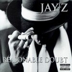 This DATE in Hip Hop (15 yrs. ago):  Jay-Z- Reasonable Doubt