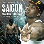 Saigon- Warning Shots 3: One Foot In The Grave [mixtape]