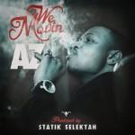 AZ- We Movin [prod. by Statik Selektah]
