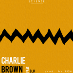 ScienZe Feat. Blu – Charlie Brown (Prod. By EOM)