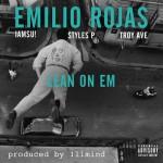 Emilio Rojas ft. IamSu!, Styles P & Troy Ave– Lean On 'Em [prod. !llmind]