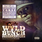 Wyld Bunch ft.Torae- Beast'N (produced DJ Branscuts & cuts by DJ Djaz)