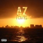 AZ – I Excel (Prod. By Cookin Soul)