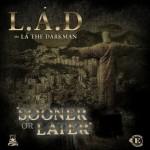 La The Darkman – Sooner Or Later