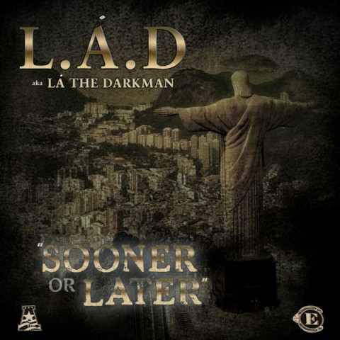 LA-THE-DARKMAN-Sooner-Or-Later-e1378134420369