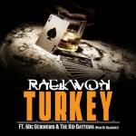 Raekwon Feat. Mic Geronimo & The Kid Daytona – T.U.R.K.E.Y. (Prod. By RoadsArt)
