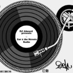 DJ Absurd – Ear 2 The Streets Radio Episode 103