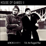LOCKSMITH-ft. R.A. THE RUGGED MAN- HOUSE OF GAMES 2