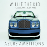 Willie The Kid feat.t S-Class Sonny & Boldy James – Azure Ambitons