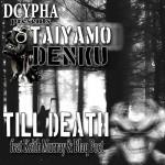 Dcypha feat. Keith Murray, Taiyamo Denku, Blaq Poet – Till Death