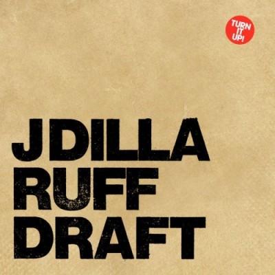 j-dilla ruff draft