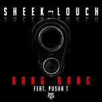 Sheek Louch ft Pusha T  – Bang Bang