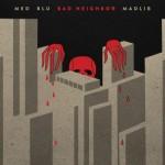 MED, Blu & Madlib – Bad Neighbor ( Album Stream)