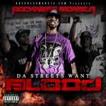 Rockness Monsta – Da Streets Want Blood (Prod by Hellz Yeah)