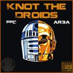 Knot The Droids – Knot The Droids (Album Stream)