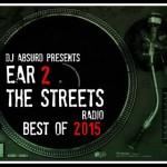 DJ Absurd – Ear 2 The Streets Radio Best Of 2015