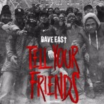 Dave East – Tell Your Friends (EASTMIX)