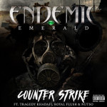 Endemic Emerald ft. Tragedy Khadafi, Royal Flush & Nutso – Counter Strike @EndemicEmerald