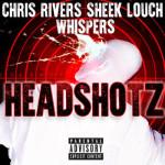 Chris Rivers ft. Sheek Louch & Whispers – Headshotz (Video)