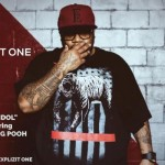 Explizit One ft Rapper Big Pooh – Your Idol