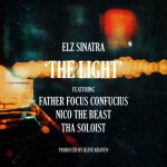 Elz Sinatra ft. Father Focus Confucius, Nico The Beast & Tha Soloist- The Light (Prod. by Klive Kraven)