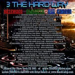 Rozewood, Smoovth, & Hus Kingpin – 3 The Hard Way  (Mixtape) (Mixed by New York DJ 360)