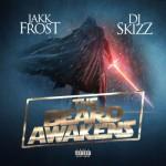 Jakk Frost x DJ Skizz- Beard Awakens (Mixtape)