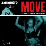 J. Manifesto ft ScienZe – Move (Prod Mighty Joe Young) (Single)