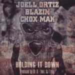 Joell Ortiz, Blazin & Chox Mak – Hold It Down (Prod Dr G) (Stream)