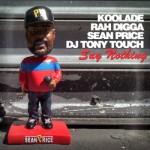 Koolade ft Rah Digga, Sean Price & Tony Touch – Say Nothing (Single)