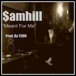 $amhill – Meant For Me @MoeMiller96 @Custodianofreco