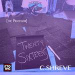 C.Shreve The Professor – Twenty Sixteens (Album Stream)