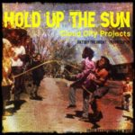 Cloud City Projects ft Gatsby The Great & Truth Clipsy – Hold Up The Sun (Prod Caveman The Wise) (Single)