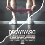Dray Yard ft Finsta, Jukstapose, Venomous2000, Whyz Ruler, RH Bless, Sabotawj & Skanks The Rap Martyr – B​.​I​.​T​.​C​.​H. (Male Version) (Single)