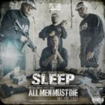 Sleep – Ima Be Famous (Video) // All Men Must Die​.​.​.​but you first (Album Stream)