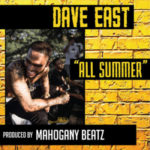 Dave East – All Summer (Prod Mahogany Beatz) (Single)