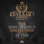 Kevlaar 7 – The King Perfect Collection (Mixtape Stream)