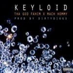 Tha God Fahim & Mach Hommy – Keyloid (Prod DirtyDiggs) (Stream)