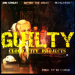 Cloud City Projects ft Don Streat, Gatsby The Great & Revalation – Guilty (Prod DJ b-Able) (Single)