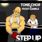 Tone Chop & Frost Gamble – Step Up (Video)
