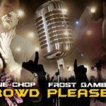 Tone Chop & Frost Gamble – Crowd Pleaser (Single)