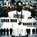 Chox Mak – Hands Up (Prod Big Bob) (Stream)