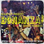 Cloud City Projects ft Covert Progress – Bonanza! (Prod DJ b-Able) (Single)