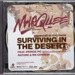 Marquee ft Nature, Prince Po & Ms. Kennedy – Surviving In The Desert (Prod Kyo Itachi) (Stream)