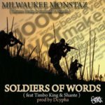 Milwaukee Monstaz ft Timbo King & Shante – Soldiers Of Words (Prod Dcypha) (Single)