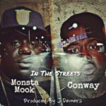 Monsta Mook ft Conway The Machine – In The Streets (Prod J Demers) (Single)