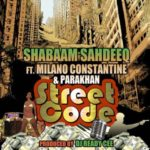 Shabaam Sahdeeq ft Milano Constantine & Parakhan – Street Code (Prod DJ Ready Cee) (Stream)