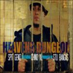 Spit Gemz ft Chino XL – Heavens Dungeon (Prod Stu Bangas) (Stream)